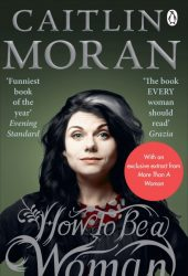 picture of How to Be a Woman by Caitlin Moran