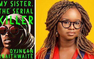 Photo of Oyinkan Braithwaite and her novel My Sister the Serial Killer